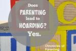 Parenting Hoarding
