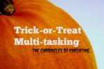 trick or treat multitasking